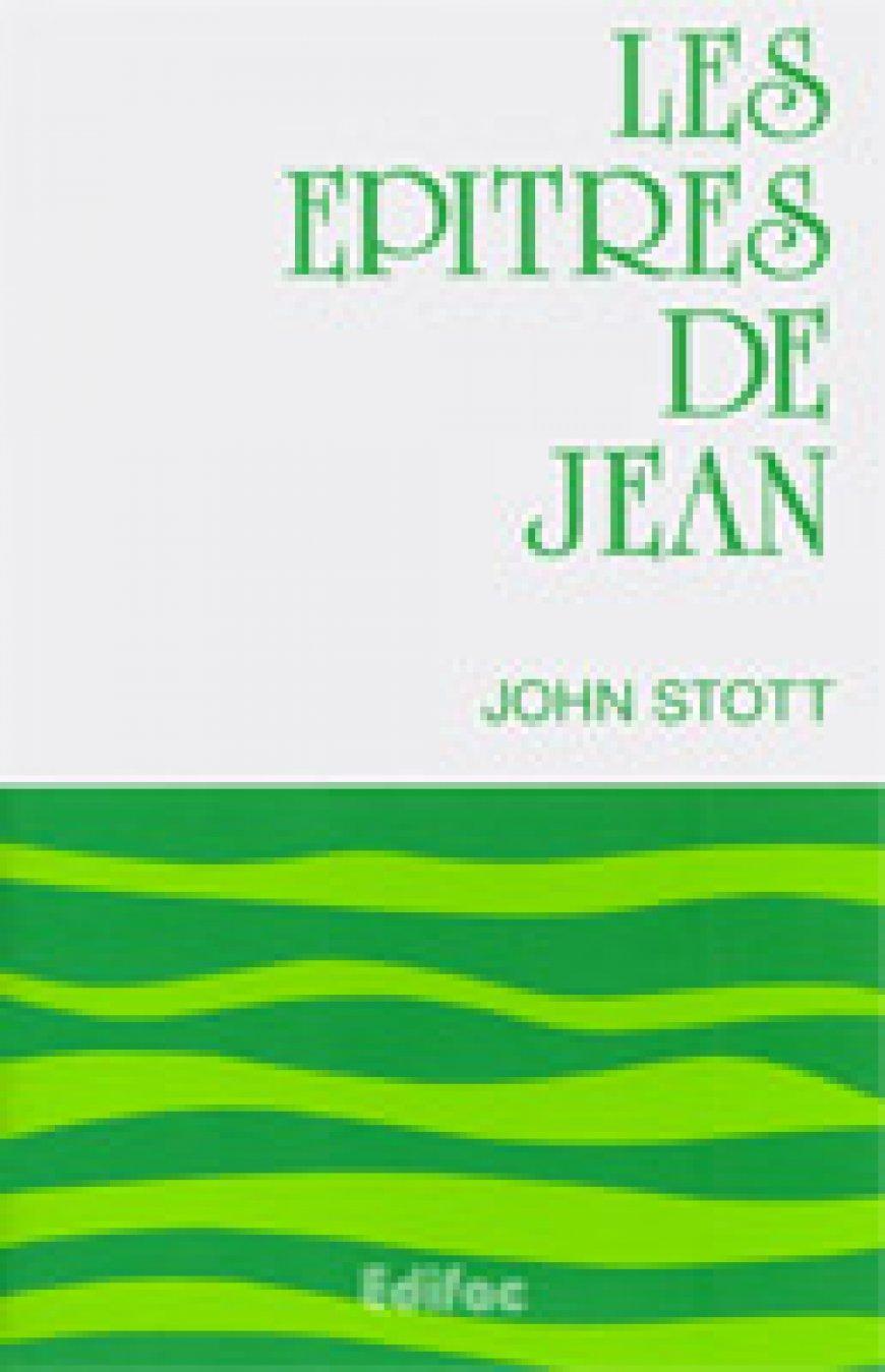 Les épitres de Jean - John Stott